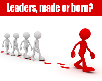 are leaders born or made discuss Whether or not we like it, leaders are born, not made although our culture would like to believe that there is a kernel of leadership in everyone, i'm just not convinced while there might be a bit of leader deep inside everyone, that does not make them a leader people become.